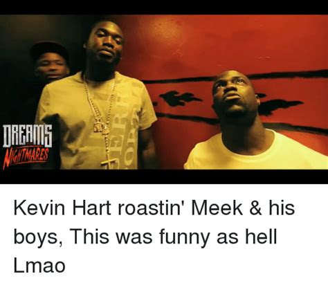 Funny As Hell Memes - ー ー kevin hart roastin meek his boys this was funny as hell lmao funny meme on sizzle