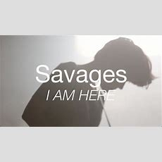 """Savages Perform """"i Am Here"""" Youtube"""
