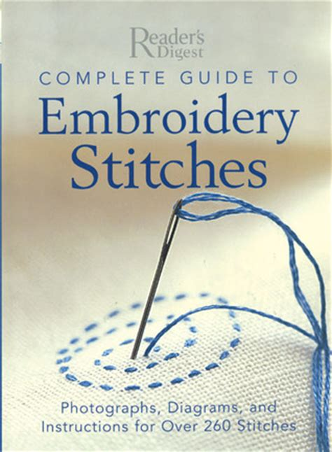 complete guide  embroidery stitches  readers digest