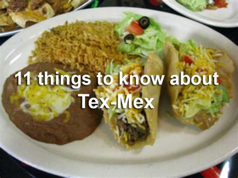 what is tex mex cuisine 11 things you need to about tex mex food houston