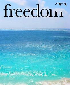 218 best images... Freedom At Sea Quotes