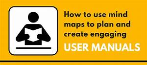 How To Use Mind Maps To Plan And Create Engaging User Guides