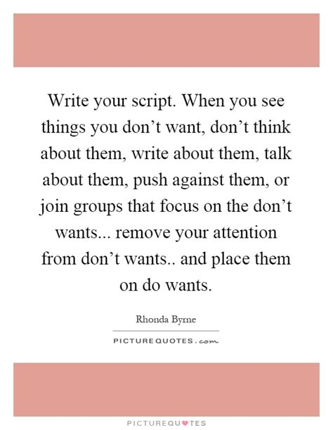 things you dont need on a resume write your script when you see things you don t want picture quotes