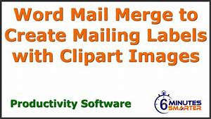use word mail merge to create mailing labels with clipart With create mailing labels in word