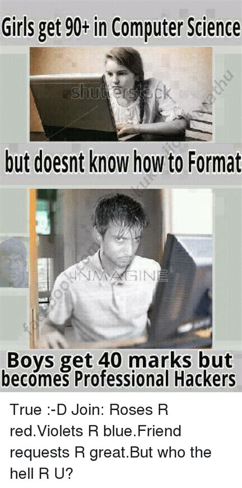 Computer Science Memes - girls get 90 in computer science but doesnt know how to format boys get 40 marks but becomes