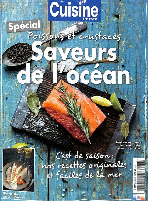 abonnement magazine cuisine cuisine revue n 73 abonnement cuisine revue