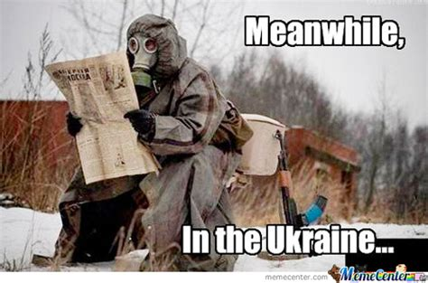 Ukraine Meme - meanwhile in ukraine by commandershepardftw meme center