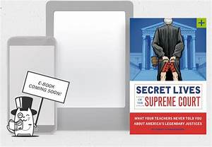 Secret Lives of the Supreme Court   Quirk Books ...