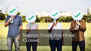 Verified Funds For Home Closing Prior To Clear To Close