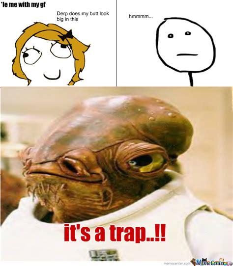 It S A Trap Meme - it s a trap by rilaytheepic96 meme center