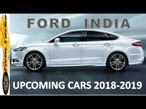 Ford Upcoming Cars In India 2018  2019, Price And Launch