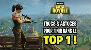 Fortnite Battle Royale Trucs Et Astuces Pour Finir Toutes