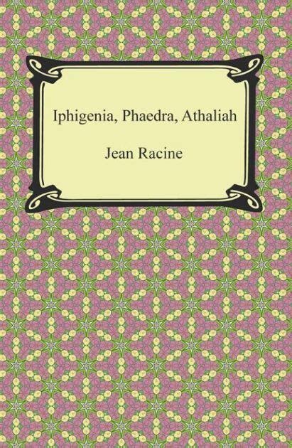 barnes and noble racine iphigenia phaedra athaliah by jean racine paperback