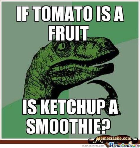 Tomato Meme - if tomato is a fruit by daniela15 meme center