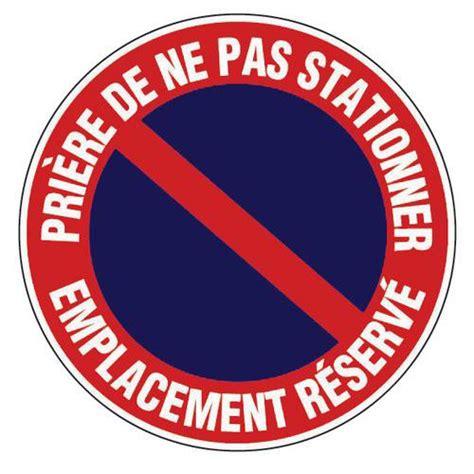 panneau d interdiction pri 232 re de ne pas stationner emplacement r 233 serv 233 rigide