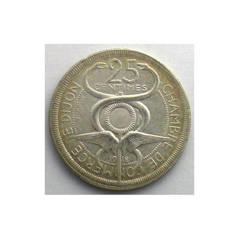 chambre des commerces dijon dijon 21 chambre de commerce 25 c 1918 essai argent r