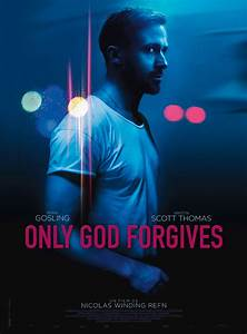 ONLY GOD FORGIVES - New Photos, Poster, and Director ...