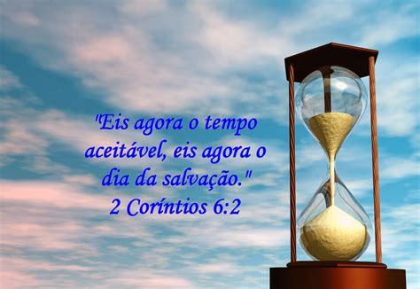 Maná- Palavra que Alimenta: Eis agora o tempo aceitável ...