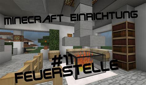 Minecraft Moderne Häuser Jannis Gerzen by Minecraft Einrichtung Mit Jannis Gerzen 11 Feuerstelle