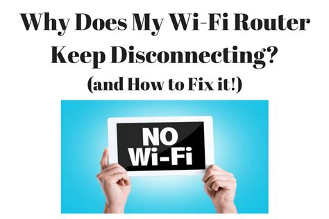 Why Does My Wifi Router Keep Disconnecting? (and How To
