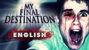 """My Final Destination"" - Fan movie (English dubbing) - YouTube  My"