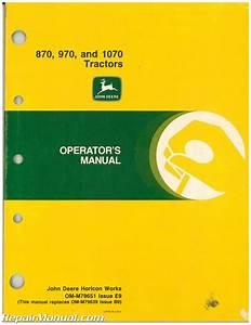 Used John Deere 870 970 And 1070 Tractors Operators Manual