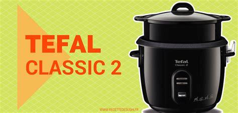 le test du cuiseur 224 riz tefal rk103811 classic 2