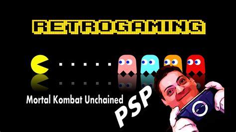 Retrogames 04 Psp Mortal Kombat Unchained By Sharp79