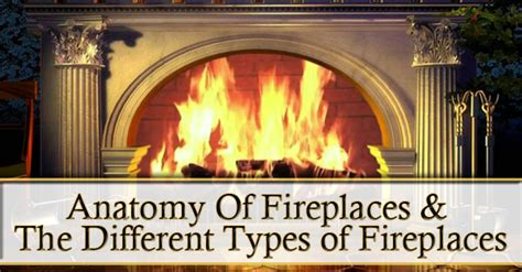 anatomy of a fireplace anatomy of fireplaces different types of fireplaces