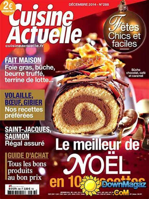 cuisine noel 2014 cuisine actuelle spécial noël décembre 2014 no 288 pdf magazines
