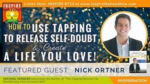 Nick Ortner On Tapping To Release Self Doubt & Creating A ...