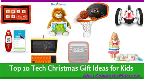top 10 tech christmas gift ideas for kids the well
