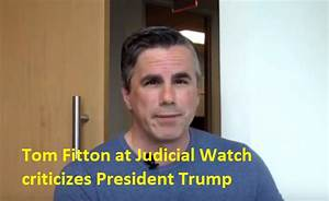 Tom Fitton at Judicial Watch criticizes President Trump ...