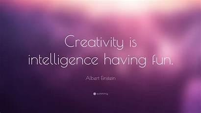 Einstein Creativity Albert Intelligence Fun Having Quotes
