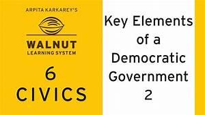 6 Civics - Key Elements Of A Democratic Government