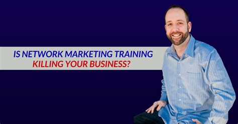 business marketing classes is network marketing killing your business