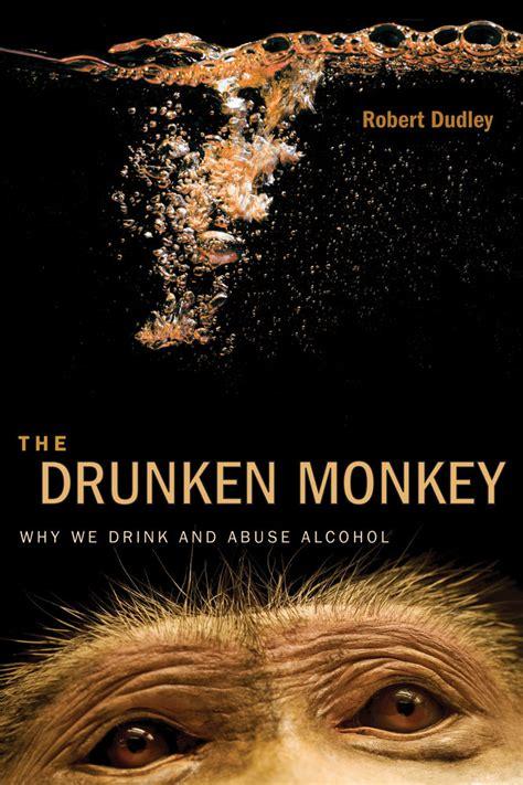 drunken monkey robert dudley hardcover