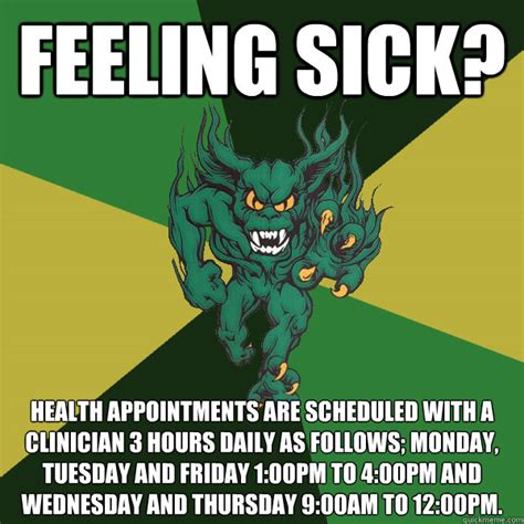 Sick Friday Memes - feeling sick health appointments are scheduled with a clinician 3 hours daily as follows