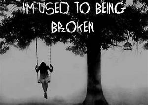 Quotes About Being Broken Inside. QuotesGram