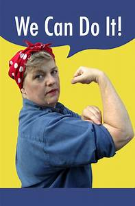 We Can Do It! | dianne faw