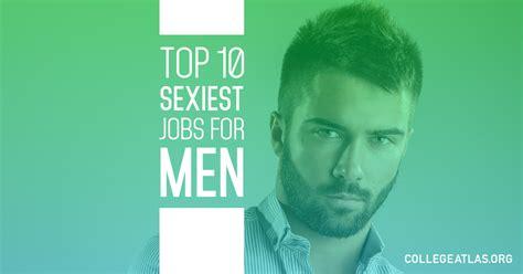 top  sexiest jobs  men