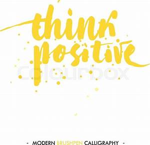 Think positive Color inspirational quote isolated on
