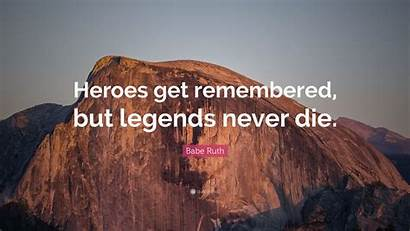 Babe Ruth Die Never Legends Remembered Heroes