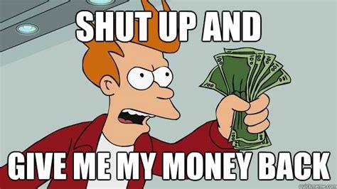 Give Me Money Meme - bank of america memes quickmeme