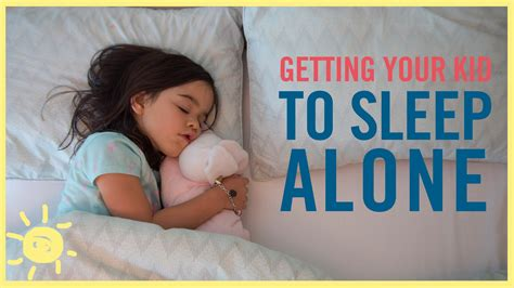Sleep Alone by Tips Getting Your Kid To Sleep Alone Youtube