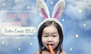Sassy Mama's Guide to Easter Events 2015