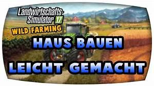 Haus Bauen Simulator : haus bauen leicht gemacht 45 ls17 wilde farming let 39 s ~ Lizthompson.info Haus und Dekorationen