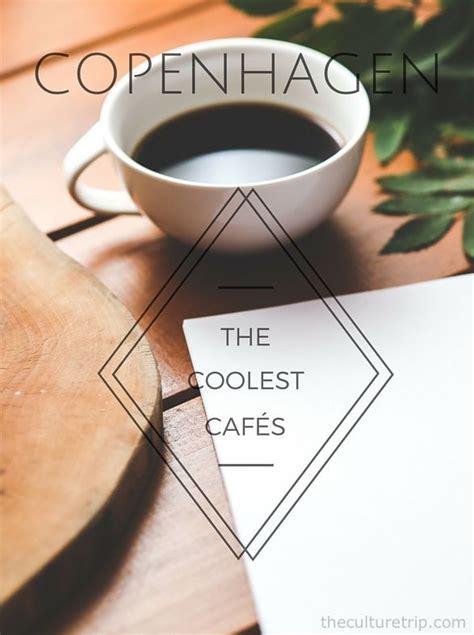 trendy coffee houses  tea houses  copenhagen
