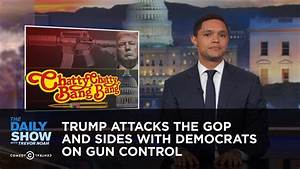 Trump Attacks the GOP and Sides with Democrats on Gun ...