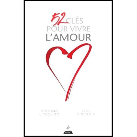 52 Clés Pour Vivre L'amour  Librairie Vie Et Santé